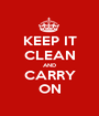 KEEP IT CLEAN AND CARRY ON - Personalised Poster A1 size