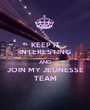 KEEP IT INTERESTING AND  JOIN MY JEUNESSE  TEAM - Personalised Poster A1 size