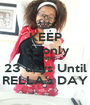 KEEP It's only 4 MONTHS & 23 days Until RELLA's DAY - Personalised Poster A1 size