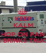 KEEP KALM AND HOP ON PAN DI BRINKS TRUCK - Personalised Poster A1 size