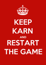 KEEP KARN AND RESTART THE GAME - Personalised Poster A1 size