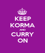 KEEP KORMA AND CURRY ON - Personalised Poster A1 size