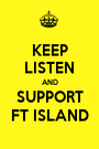 KEEP LISTEN AND SUPPORT FT ISLAND - Personalised Poster A1 size