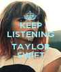 KEEP LISTENING TO TAYLOR SWIFT - Personalised Poster A1 size
