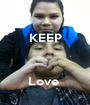 KEEP    Love  - Personalised Poster A1 size