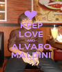 KEEP LOVE AND ALVARO MALDINI - Personalised Poster A1 size