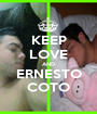 KEEP LOVE AND ERNESTO COTO - Personalised Poster A1 size