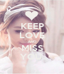 KEEP LOVE AND MISS YOU  - Personalised Poster A1 size