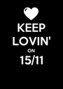 KEEP LOVIN' ON 15/11  - Personalised Poster A1 size
