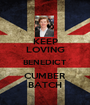KEEP LOVING BENEDICT CUMBER BATCH - Personalised Poster A1 size