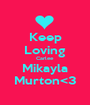 Keep Loving Carlee Mikayla Murton<3 - Personalised Poster A1 size