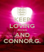 KEEP LOVING ROISIN AND CONNOR.G. - Personalised Poster A1 size
