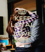 KEEP LOYAL AND LOVE HIM - Personalised Poster A1 size