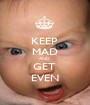KEEP  MAD AND  GET  EVEN - Personalised Poster A1 size