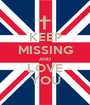 KEEP MISSING AND LOVE YOU - Personalised Poster A1 size