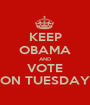 KEEP OBAMA AND VOTE ON TUESDAY - Personalised Poster A1 size