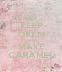 KEEP OKLM AND MAKE CARAMEL - Personalised Poster A1 size