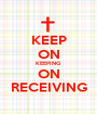 KEEP ON KEEPING ON RECEIVING - Personalised Poster A1 size