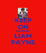 KEEP ON LOVEING  LIAM PAYNE - Personalised Poster A1 size