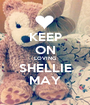 KEEP ON LOVING SHELLIE MAY - Personalised Poster A1 size