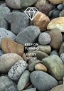KEEP ON TURNING  EVERY STONE - Personalised Poster A1 size