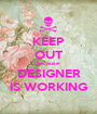 KEEP OUT because DESIGNER IS WORKING - Personalised Poster A1 size