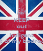KEEP out you huligans out of my bedroom - Personalised Poster A1 size