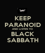 KEEP PARANOID AND LISTEN TO BLACK SABBATH - Personalised Poster A1 size