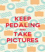 KEEP PEDALING AND TAKE PICTURES - Personalised Poster A1 size