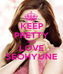 KEEP PRETTY AND LOVE SEOHYUNE - Personalised Poster A1 size