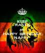 KEEP RASTA AND HAPPY BIRTHDAY NAFFY  - Personalised Poster A1 size