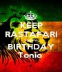 KEEP RASTAFARI HAPPY BIRTHDAY Tonio  - Personalised Poster A1 size