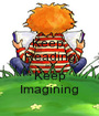 Keep  Reading and Keep Imagining - Personalised Poster A1 size