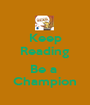 Keep Reading  Be a  Champion - Personalised Poster A1 size