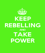 KEEP REBELLING AND TAKE POWER - Personalised Poster A1 size