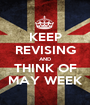 KEEP REVISING AND THINK OF MAY WEEK - Personalised Poster A1 size