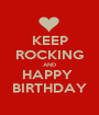 KEEP ROCKING AND HAPPY  BIRTHDAY - Personalised Poster A1 size