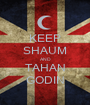KEEP SHAUM AND TAHAN GODIN - Personalised Poster A1 size