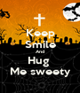 Keep Smile And Hug  Me sweety - Personalised Poster A1 size