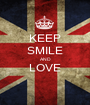 KEEP SMILE AND LOVE  - Personalised Poster A1 size