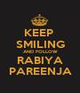 KEEP  SMILING AND FOLLOW RABIYA PAREENJA - Personalised Poster A1 size