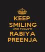 KEEP  SMILING AND FOLLOW RABIYA PREENJA - Personalised Poster A1 size