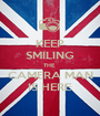 KEEP SMILING THE  CAMERA MAN IS HERE - Personalised Poster A1 size