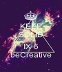 KEEP SOLID WITH IX-5 beCreative - Personalised Poster A1 size