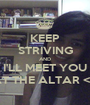 KEEP STRIVING AND I'LL MEET YOU AT THE ALTAR <3 - Personalised Poster A1 size