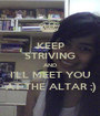 KEEP STRIVING AND I'LL MEET YOU AT THE ALTAR ;) - Personalised Poster A1 size