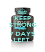 KEEP STRONG ONLY 7 DAYS LEFT  - Personalised Poster A1 size