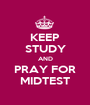 KEEP STUDY AND PRAY FOR MIDTEST - Personalised Poster A1 size
