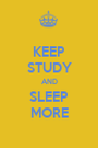 KEEP STUDY AND SLEEP MORE - Personalised Poster A1 size