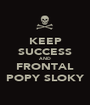 KEEP SUCCESS AND FRONTAL POPY SLOKY - Personalised Poster A1 size